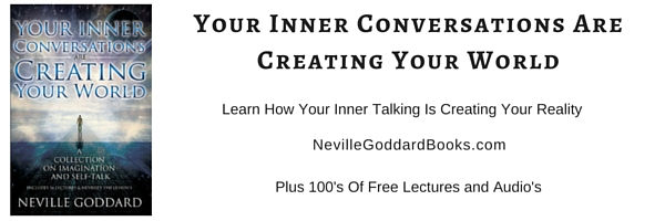 Inner Conversations Are Creating Your World, Neville
